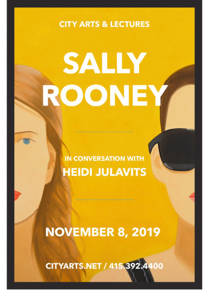 City Arts & Lectures Sally Rooney in conversation with Heidi Julavits November 8, 2019. A bright mustard yellow tinted background with illustrations of two girls faces, half of each face out of view, one on each side. The first has long strawberry blond hair with red lips and green eyes. The other has a short brown buzz cut with dark glasses shielding their eyes and a black tank top.